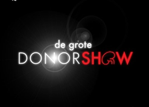 The Big Donor Show - The Dutch once again take reality TV to a new level