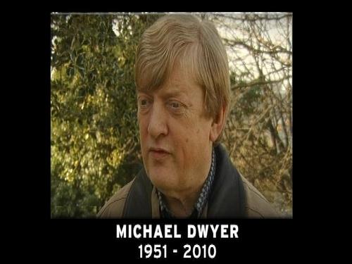 Michael Dwyer - Died after short illness