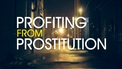 Prime Time: Profiting from Prostitution