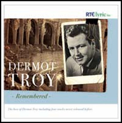 Dermot Troy Remembered