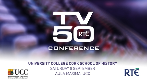 UCC Conference in Conjunction with RTÉ TV50