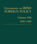 Documents on Irish Foreign Policy 1945-48