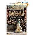 Book Review - 'Havisham' by Ronald Frame