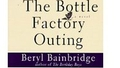 'The Bottle Factory Outing' by Beryl Bainbridge