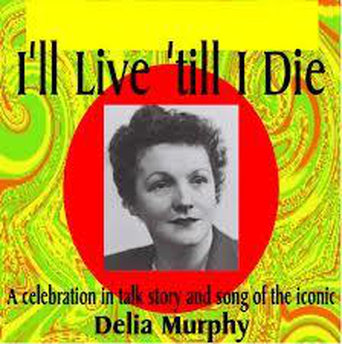 Delia Murphy - I'll live 'till I Die
