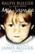 My James: The Heartbreaking Story of James Bulger by his Father