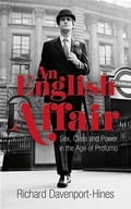 Book:  An English Affair: Sex, Class and Power in the Age of Profuma.