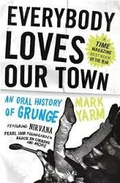 Book: 'Everybody Loves our Town: An Oral History of Grunge'