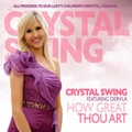 Crystal Swing: How Great Thou Art