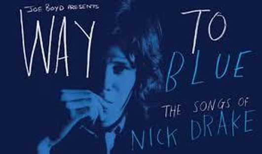 Nick Drake - 'Way to Blue'