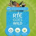 RTÉ Goes Wild In May!