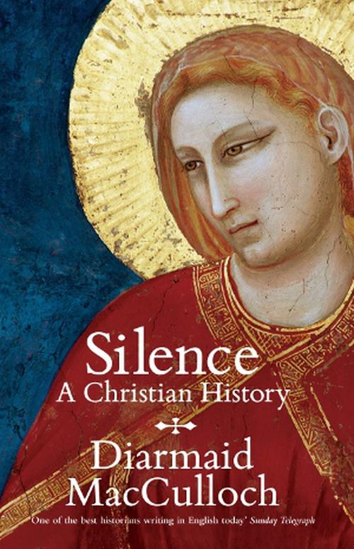 Silence A Christian History