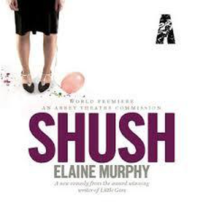 Abbey Theatre - Shush
