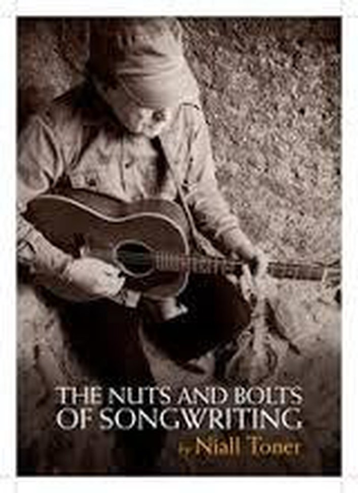 Niall Toner - The Nuts and Bolts of Song-Writing