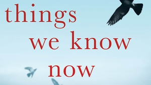 """The Things We Know Now - Described as an """"imaginative exploration of the most painful grief that anyone can endure"""""""