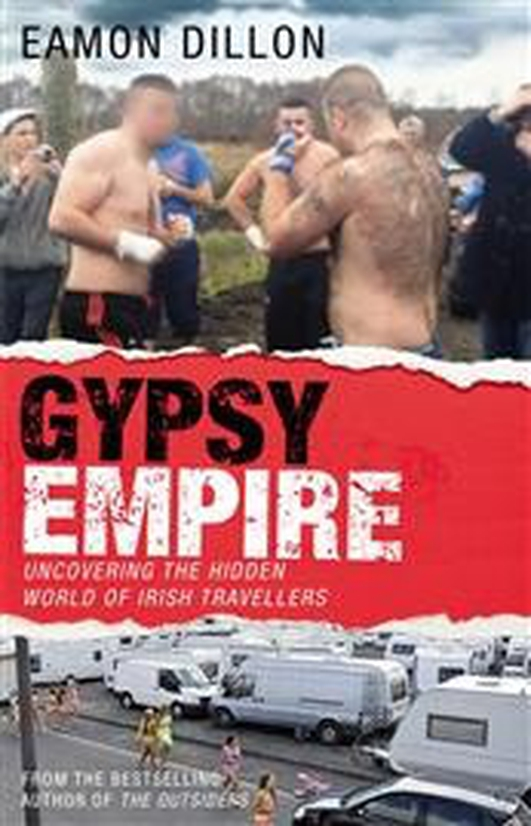 Gypsy Empire: Uncovering the Hidden World of Irish Travellers
