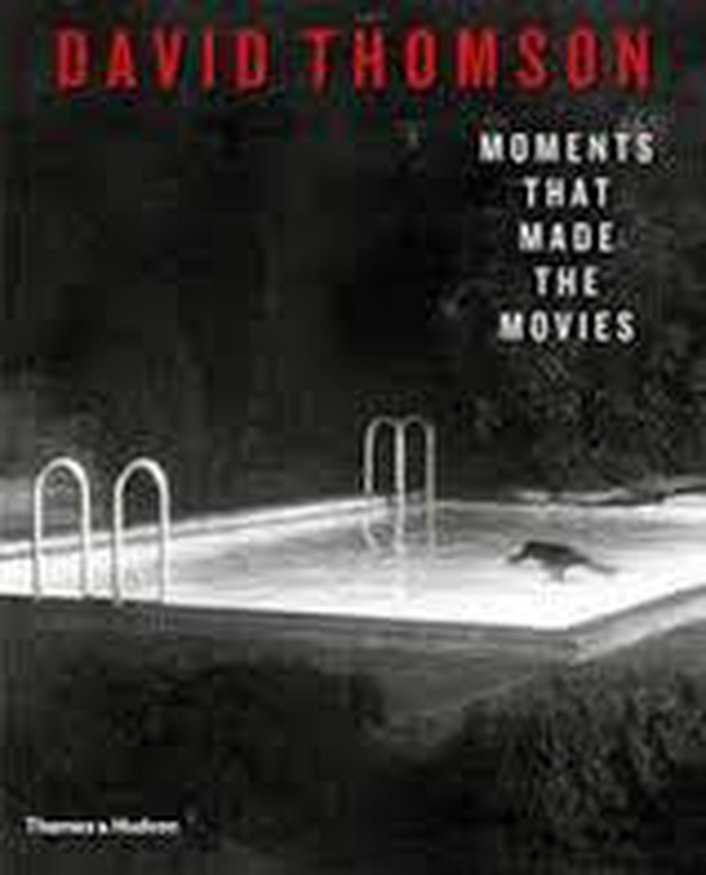 David Thomson - Moments That made the Movies