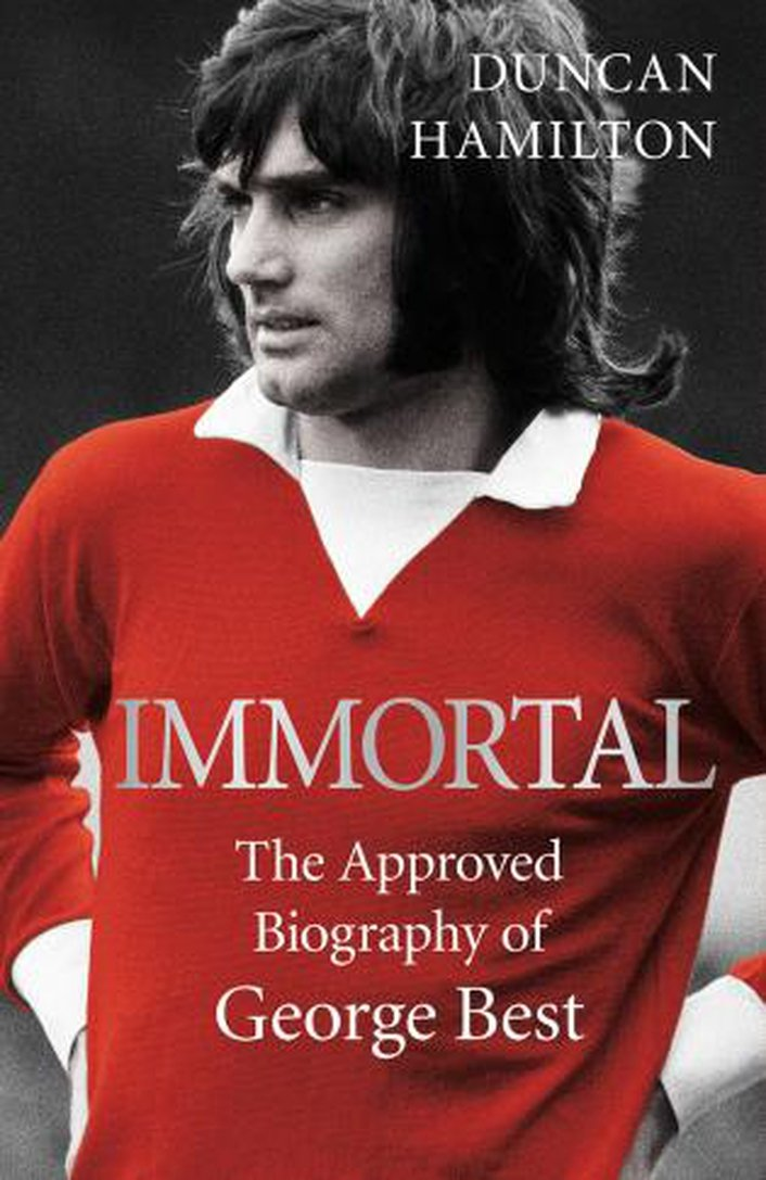 Immortal - The Approved Biography of George Best