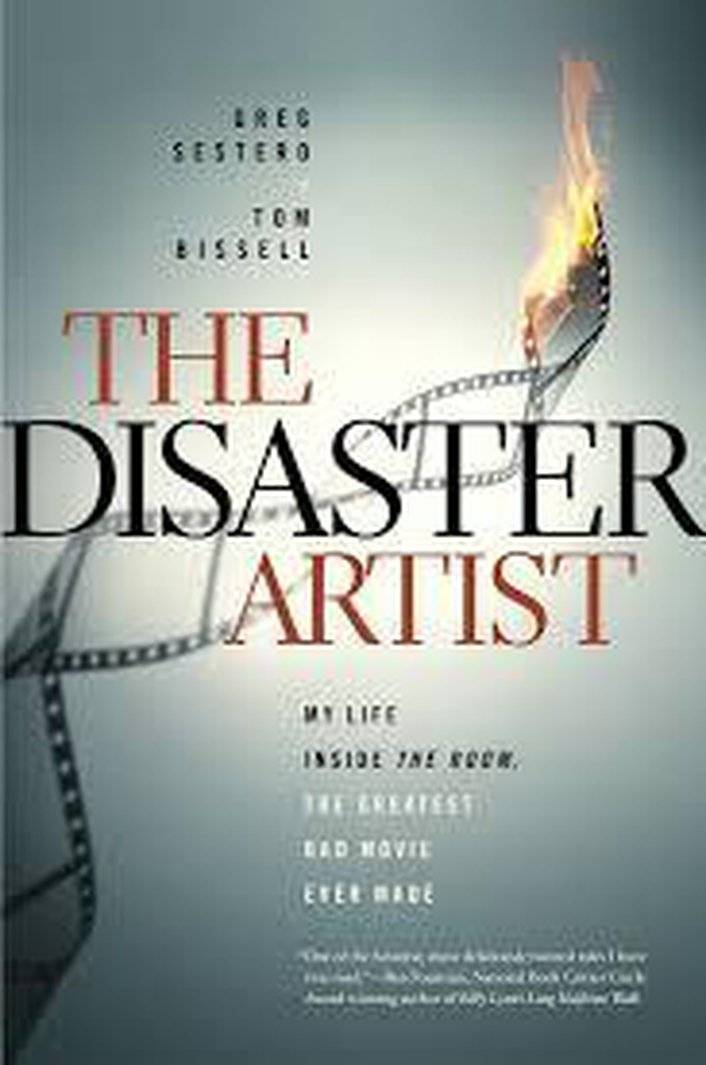 Book - 'The Disaster Artist: My Life Inside The Room - The Greatest Bad Movie Ever Made