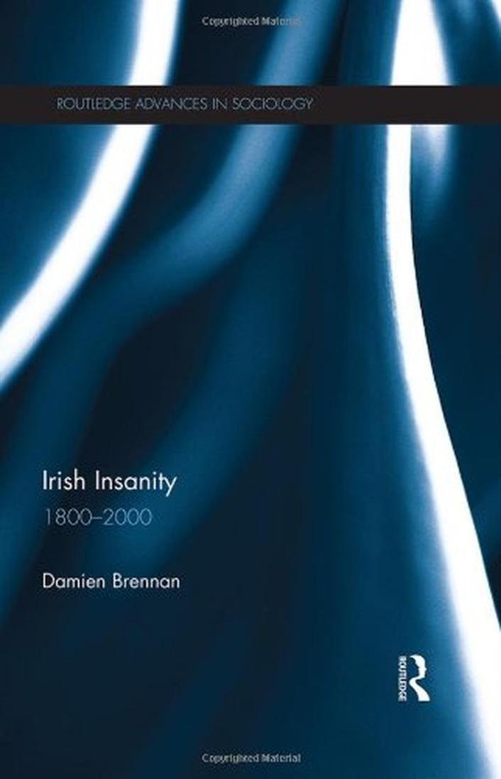 Irish Insanity 1800 - 2000