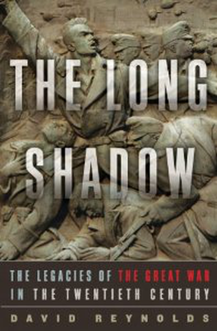 The Long Shadow – The Great War and the Twentieth Century