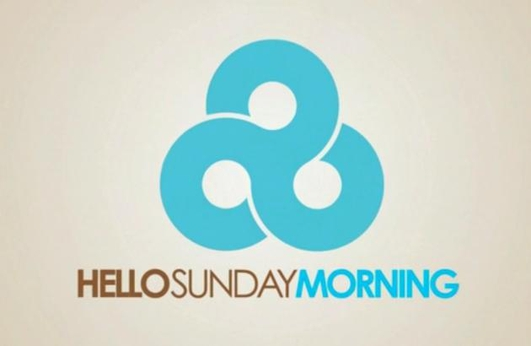 'Hello Sunday Morning'
