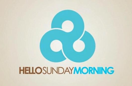 'Hello Sunday Morning'