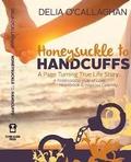 Book Honeysuckle to Handcuffs