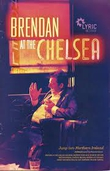 Theatre Review - Brendan at the Chelsea