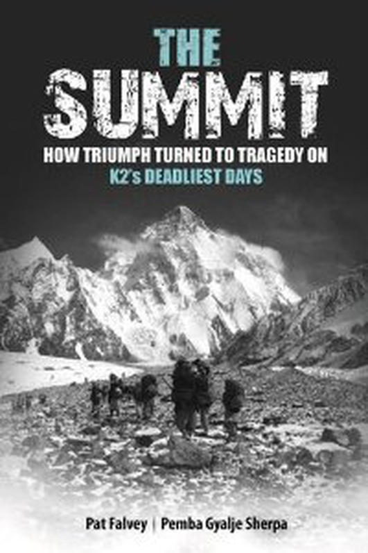 The Summit – How Triumph Turned to Tragedy on K2's Deadliest Days