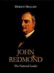 John Redmond – The National Leader by Dermot Meleady