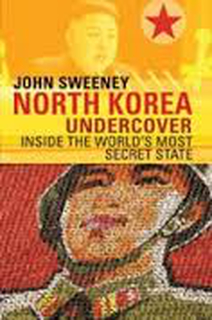 North Korea Undercover – Inside the World's Most Secret State