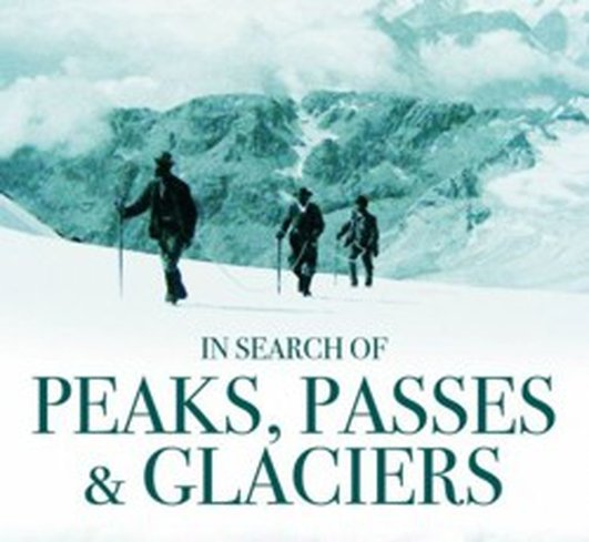 In Search of Peaks, Passes and Glaciers