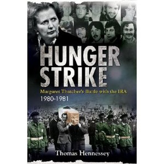 Hunger Strike,Margaret Thatcher's Battle with the IRA, 1980 - 1981