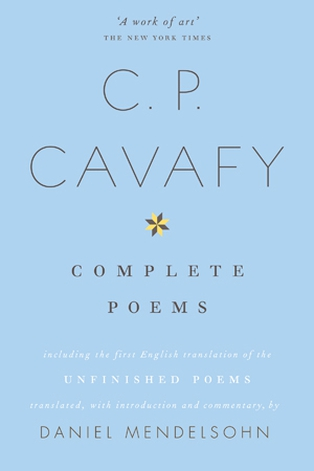CP Cavafy: many of his poems read as though he were taking the reader aside to share his observations.