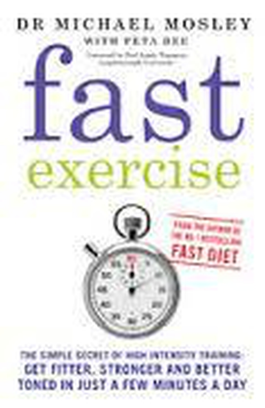 Fast Exercise - Dr. Michael Mosley