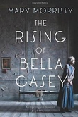 'The Rising of Bella Casey' by Mary Morrissy