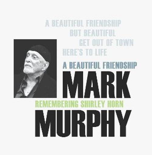 Mark Murphy: muscular and persuasive, poetic yet flirtatious - maybe the greatest jazz vocalist alive.
