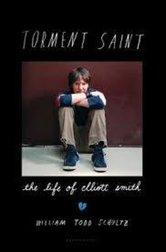 Torment Saint: The Life of Elliott Smith