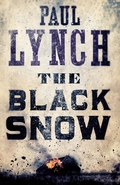 The Black Snow - Paul Lynch