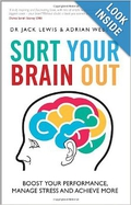 'Sort Your Brain Out'. - Dr Jack Lewis