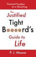 The Justified Tight B****rd's Guide to Life