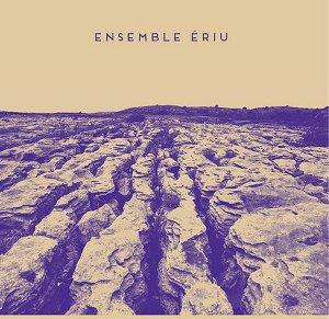 Ensemble Ériu: the organics of Irish music . .