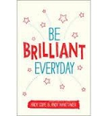Be Brilliant Every Day by Andy Cope & Andy Whittaker
