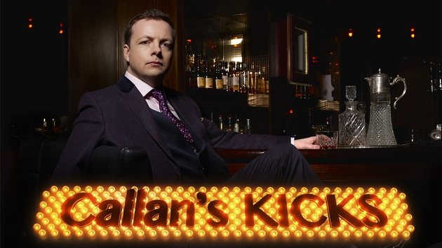 Callan's Kicks - Coming to RTÉ One for a six-part series