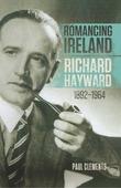 Romancing Ireland – Richard Hayward.