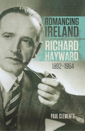 Romancing Ireland – Richard Hayward.