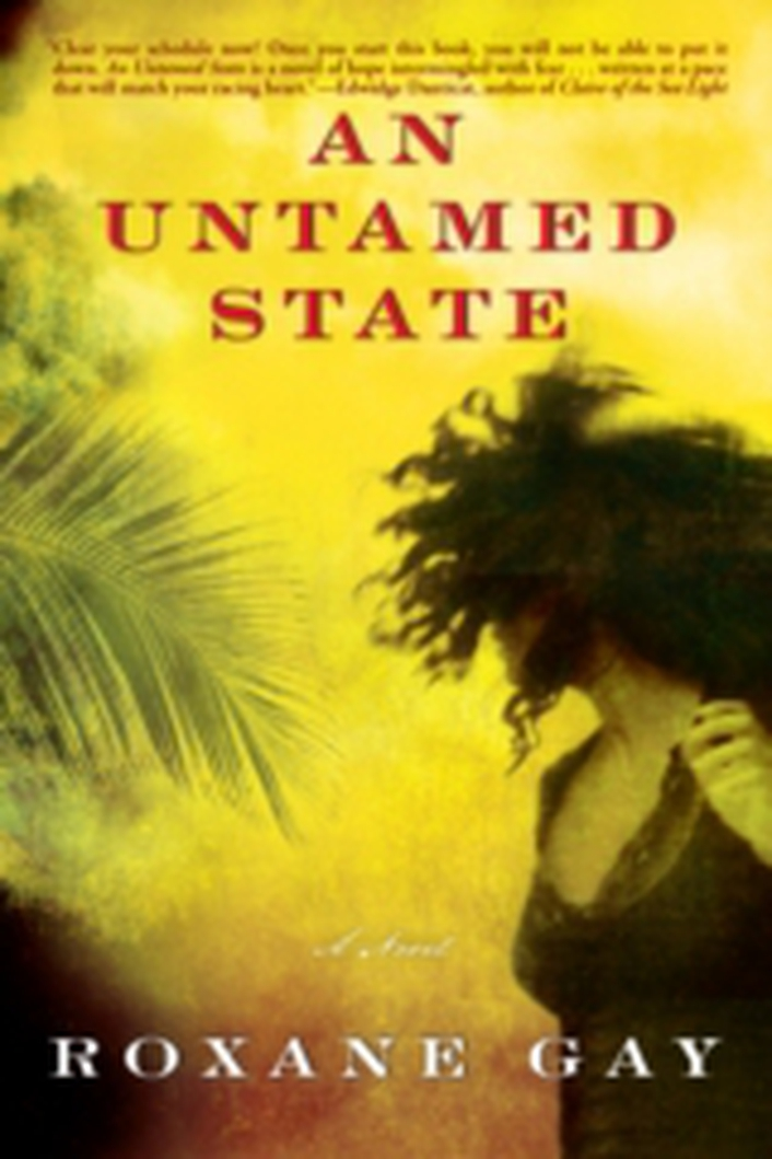 """An Untamed State"" by Roxane Gay"