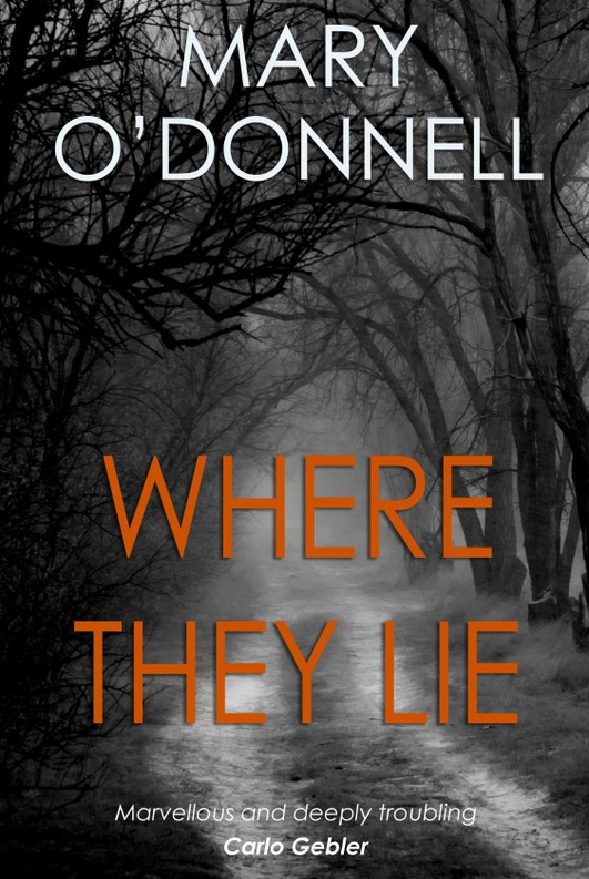 """Where They Lie"" by Mary O'Donnell"