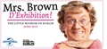 Mrs Brown: D'Exhibition